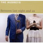 audreys Between Last Night and Us CD Review