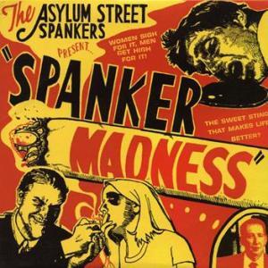 asylum-street-spankers-present-spanker-madness-album-cover