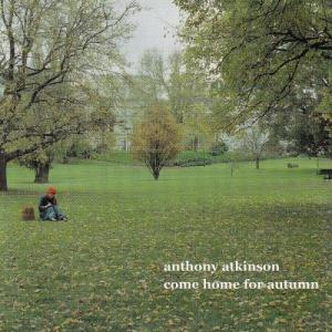 Come home for Autumn Anthony Atkinson