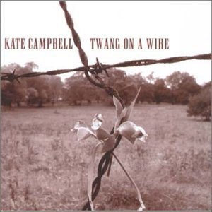 Kate Campbell Twang on the Wire dreams album cover