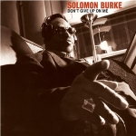 Solomon Burke album cover Dont Give Up On Me