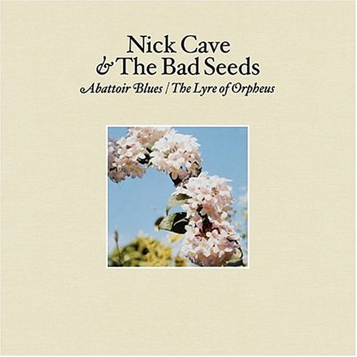 Album Cover Nick Cave and the Bad Seeds Abattoir Blues & The Lyre of Orpheus