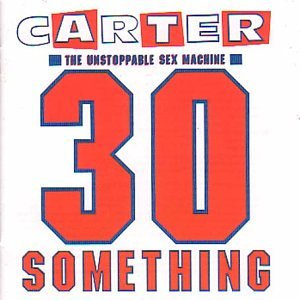 Carter the Unstoppable Sex Machine Album cover 30 Something