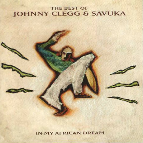 Album Cover Johnny Clegg Jonny Savuka Best of In My African Dream