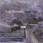 Album Cover Rob Clarkson Zone One