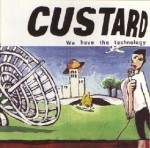Album Cover Custard We Have the Technology