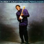 Album Cover Robert Cray Strong Persuader