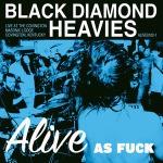 Album cover black diamond heavies alive as fuck vinyl