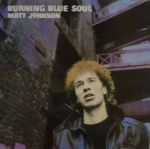 Album cover CD Matt Johnson Burning Blue Soul The The review