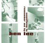 Album cover Ben Lee something to remember me by Australian Aussie version CD review