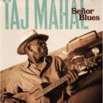 a Album cover Taj Mahal senor blues mind your own business CD review